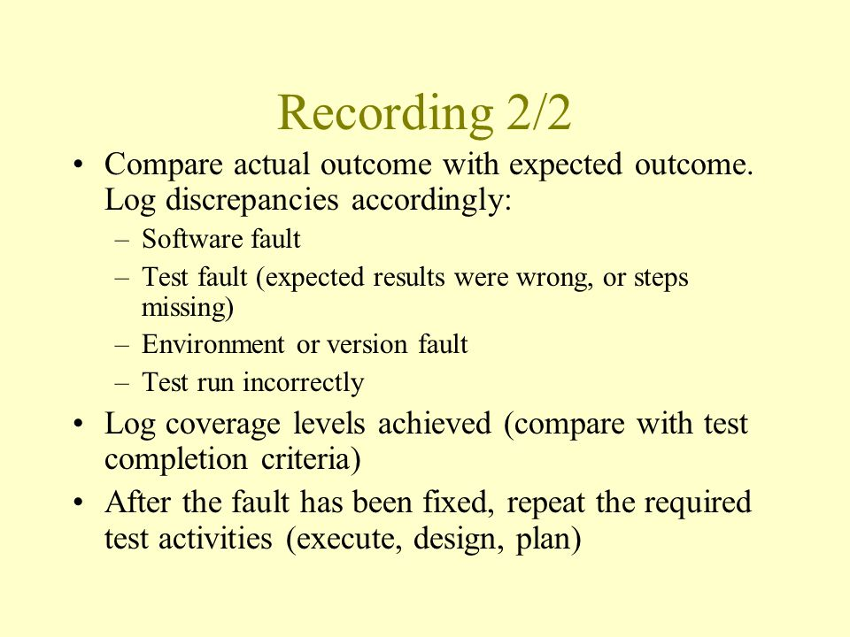 Recording 2/2 Compare actual outcome with expected outcome.