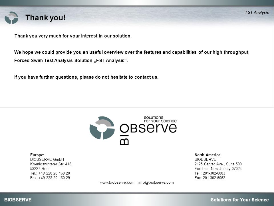Solutions for Your ScienceBIOBSERVE FST Analysis Thank you very much for your interest in our solution.