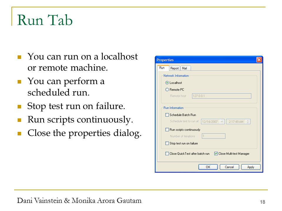 Dani Vainstein & Monika Arora Gautam 18 Run Tab You can run on a localhost or remote machine.