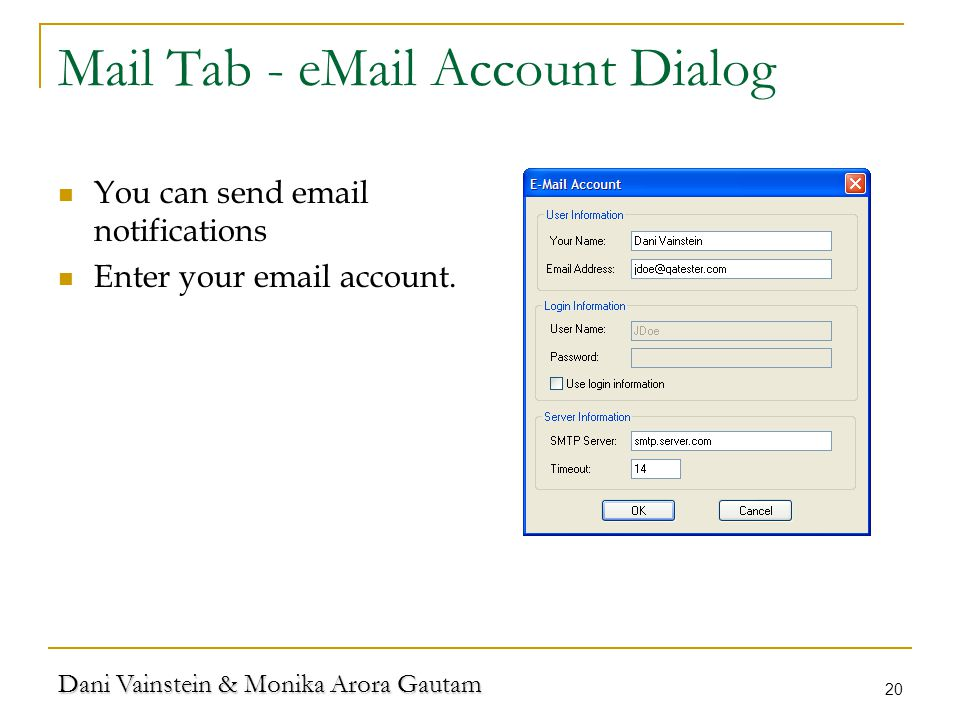 Dani Vainstein & Monika Arora Gautam 20 Mail Tab -  Account Dialog You can send  notifications Enter your  account.