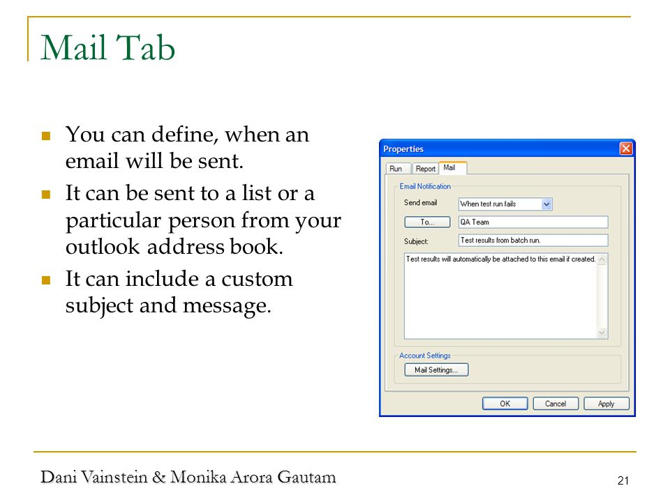 Dani Vainstein & Monika Arora Gautam 21 Mail Tab You can define, when an email will be sent.