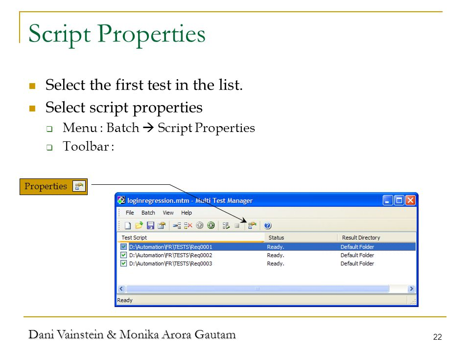 Dani Vainstein & Monika Arora Gautam 22 Script Properties Select the first test in the list.