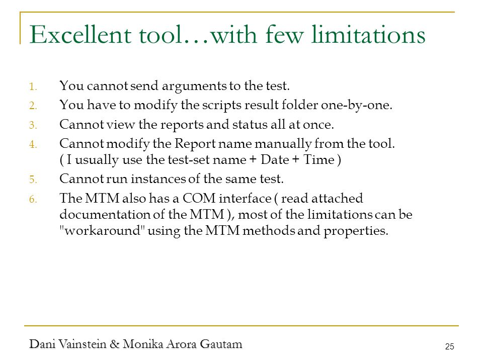 Dani Vainstein & Monika Arora Gautam 25 Excellent tool…with few limitations 1.