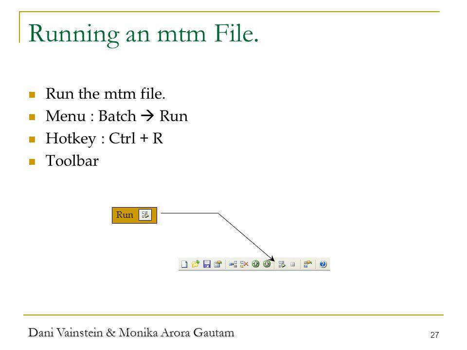 Dani Vainstein & Monika Arora Gautam 27 Running an mtm File.
