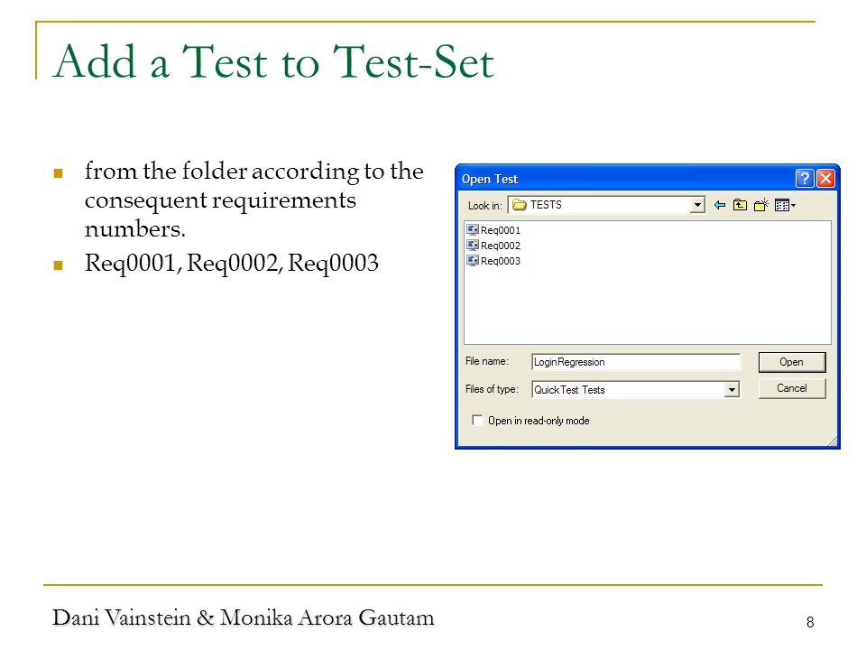 Dani Vainstein & Monika Arora Gautam 8 Add a Test to Test-Set from the folder according to the consequent requirements numbers.