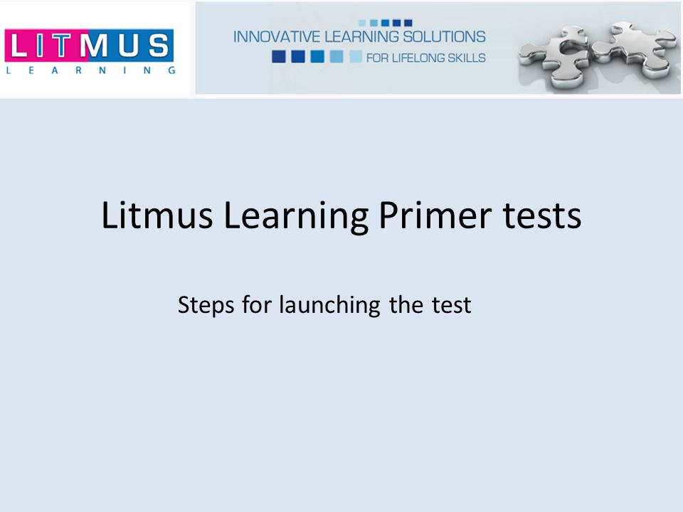 Litmus Learning Primer tests Steps for launching the test