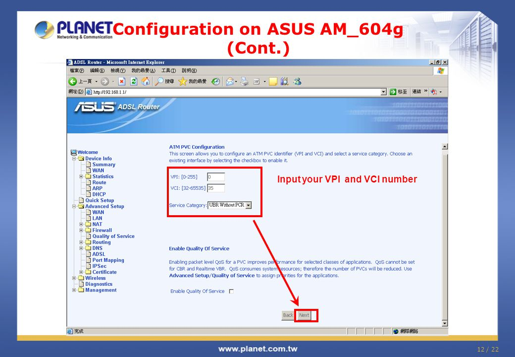 12 / 22 Configuration on ASUS AM_604g (Cont.) Input your VPI and VCI number