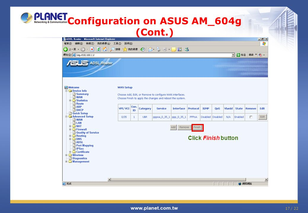 17 / 22 Configuration on ASUS AM_604g (Cont.) Click Finish button