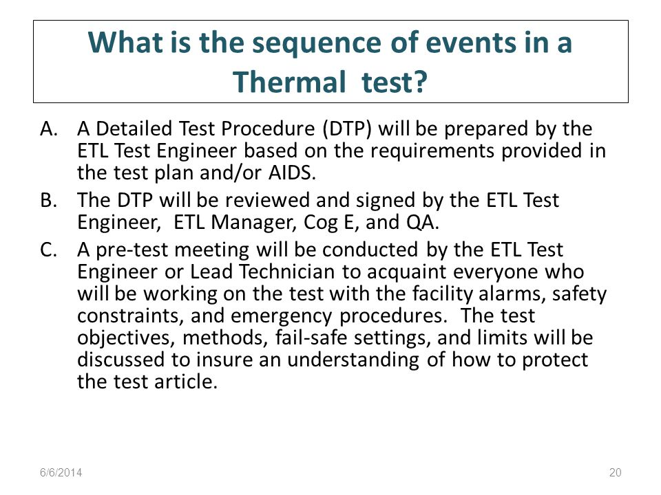 What is the sequence of events in a Thermal test.