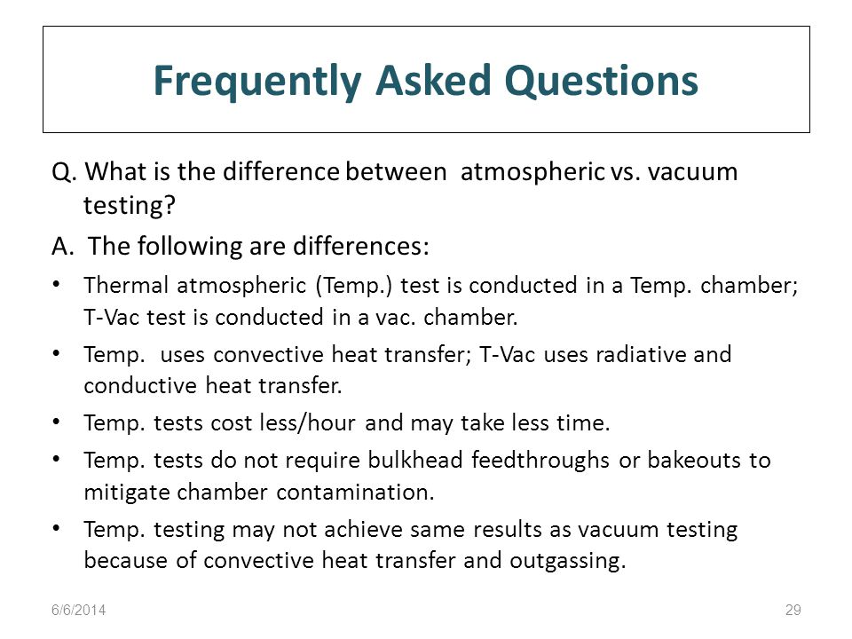 Frequently Asked Questions Q. What is the difference between atmospheric vs.