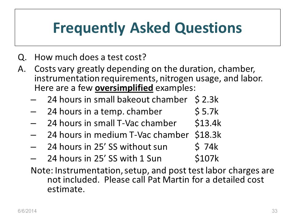 Frequently Asked Questions Q.How much does a test cost.