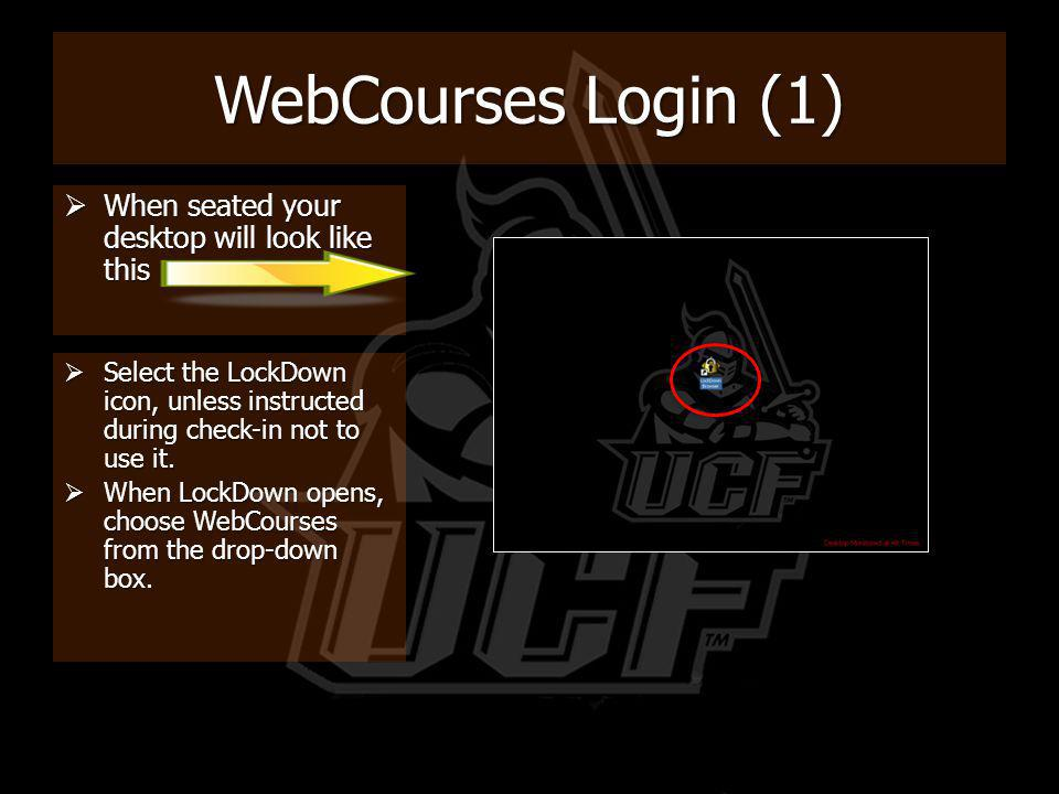 WebCT Login (2) Choose the WebCourses Server from the drop-down box Choose the WebCourses Server from the drop-down box