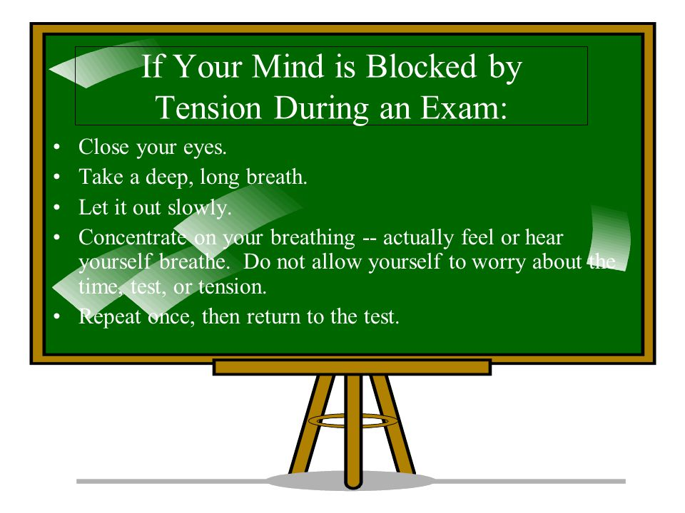 If Your Mind is Blocked by Tension During an Exam: Close your eyes.