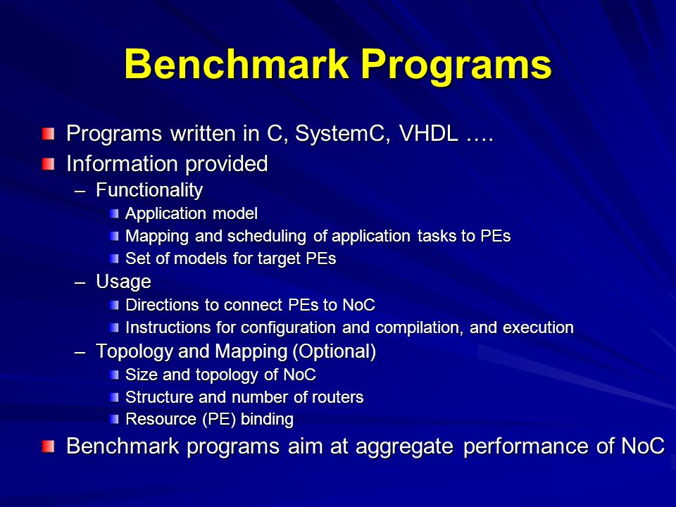Benchmark Programs Programs written in C, SystemC, VHDL ….