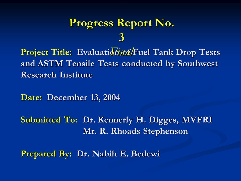 Project Title: Evaluation of Fuel Tank Drop Tests and ASTM Tensile Tests conducted by Southwest Research Institute Date: December 13, 2004 Submitted T