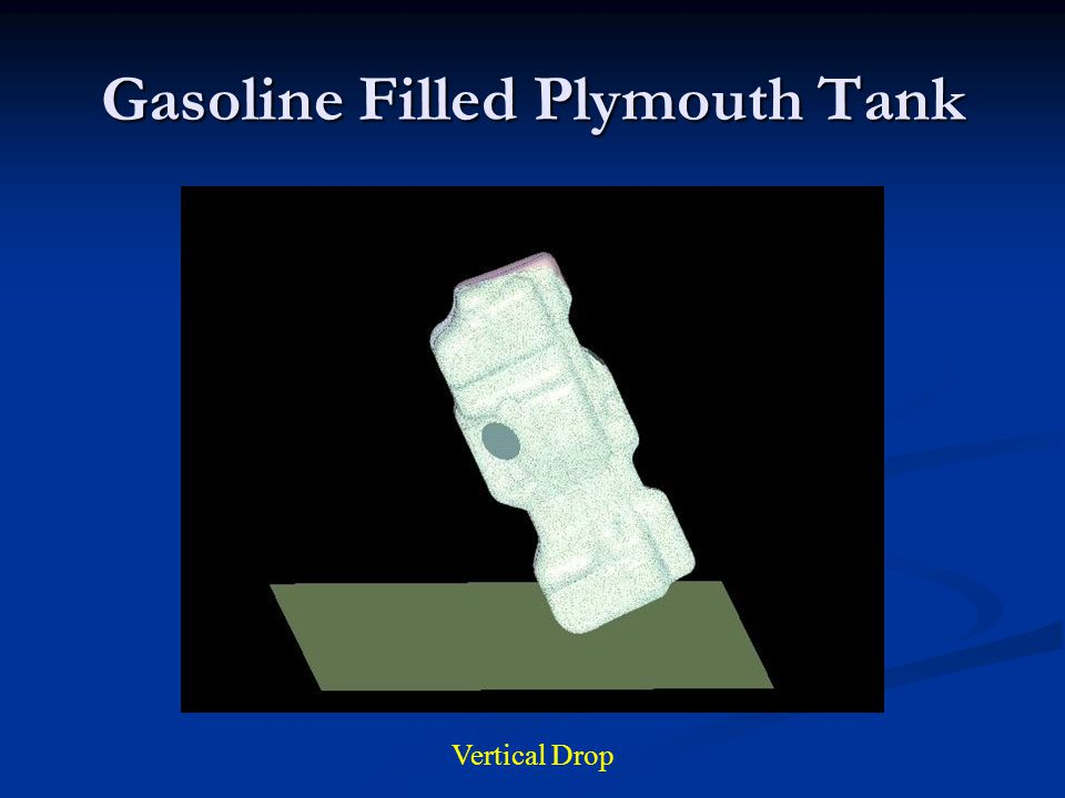 Gasoline Filled Plymouth Tank Vertical Drop