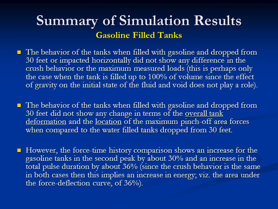 Summary of Simulation Results Gasoline Filled Tanks The behavior of the tanks when filled with gasoline and dropped from 30 feet or impacted horizonta
