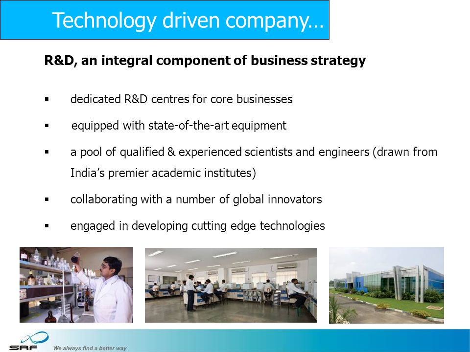 19 R&D, an integral component of business strategy dedicated R&D centres for core businesses equipped with state-of-the-art equipment a pool of qualif