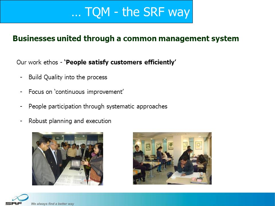 21 Businesses united through a common management system Our work ethos - People satisfy customers efficiently -Build Quality into the process -Focus o