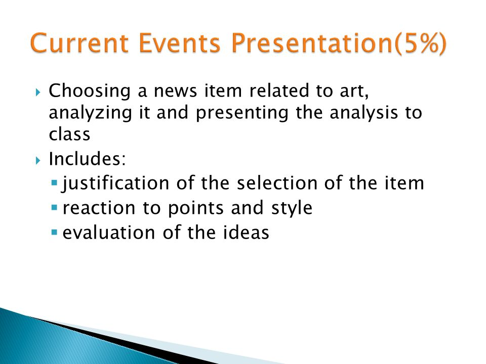 Choosing a news item related to art, analyzing it and presenting the analysis to class Includes: justification of the selection of the item reaction t