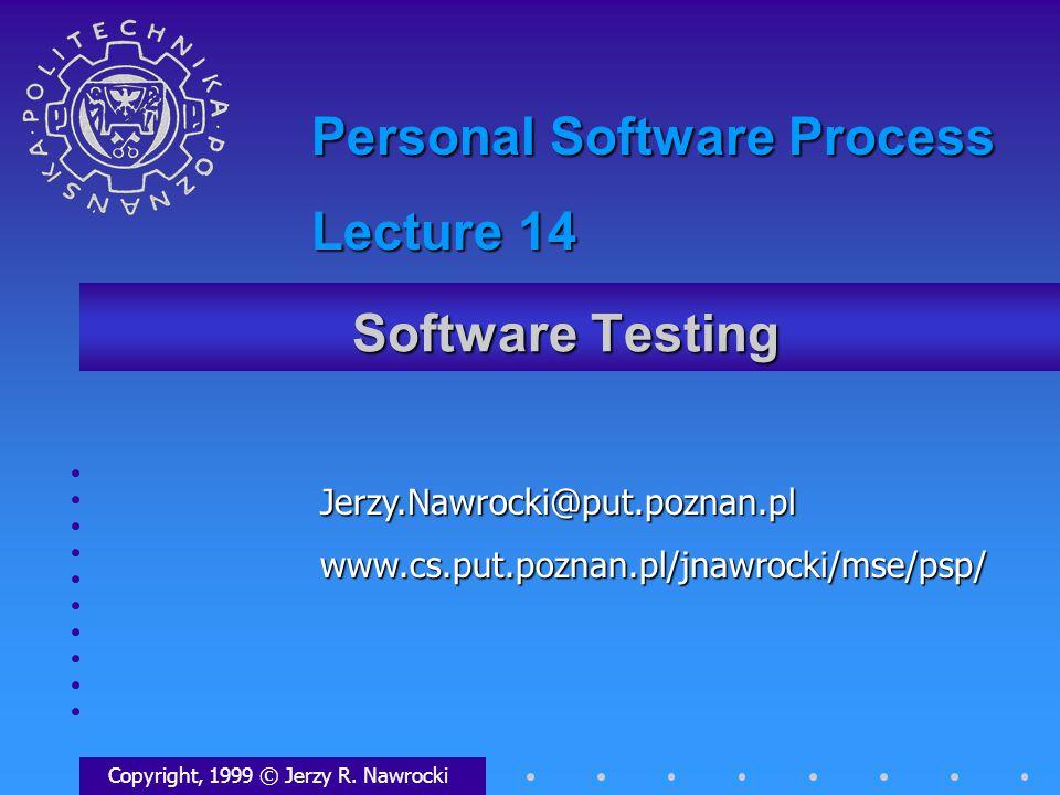 Software Testing Copyright, 1999 © Jerzy R.