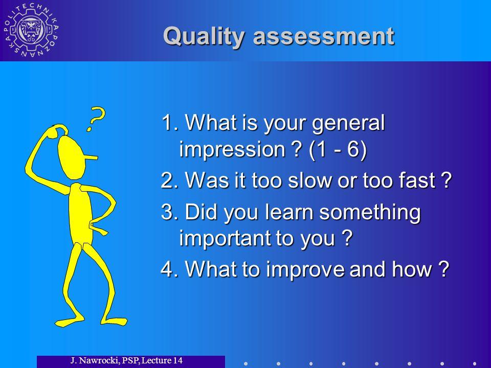 J. Nawrocki, PSP, Lecture 14 Quality assessment 1.
