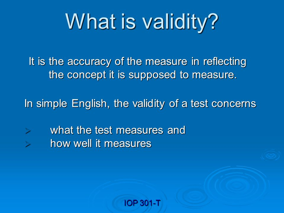 IOP 301-T Indices and interpretation of validity Validity coefficient Differential validity refers to differences in the magnitude of the correlation coefficients for different groups of test-takers.