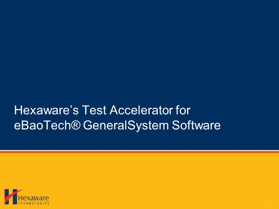 Hexawares Test Accelerator for eBaoTech® GeneralSystem Software