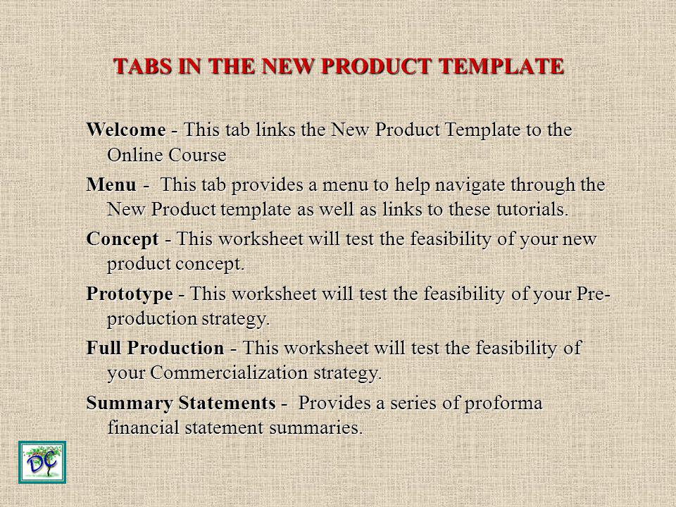 TABS IN THE NEW PRODUCT TEMPLATE Welcome - This tab links the New Product Template to the Online Course Menu - This tab provides a menu to help naviga