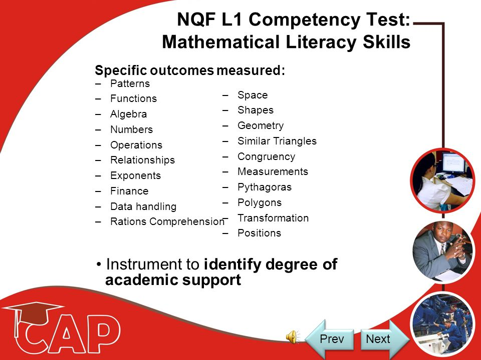 NQF L1 Competency Test: Mathematical Literacy Skills Determine basic NQF level 1 numeracy skills necessary to work successfully through L2 academic ma