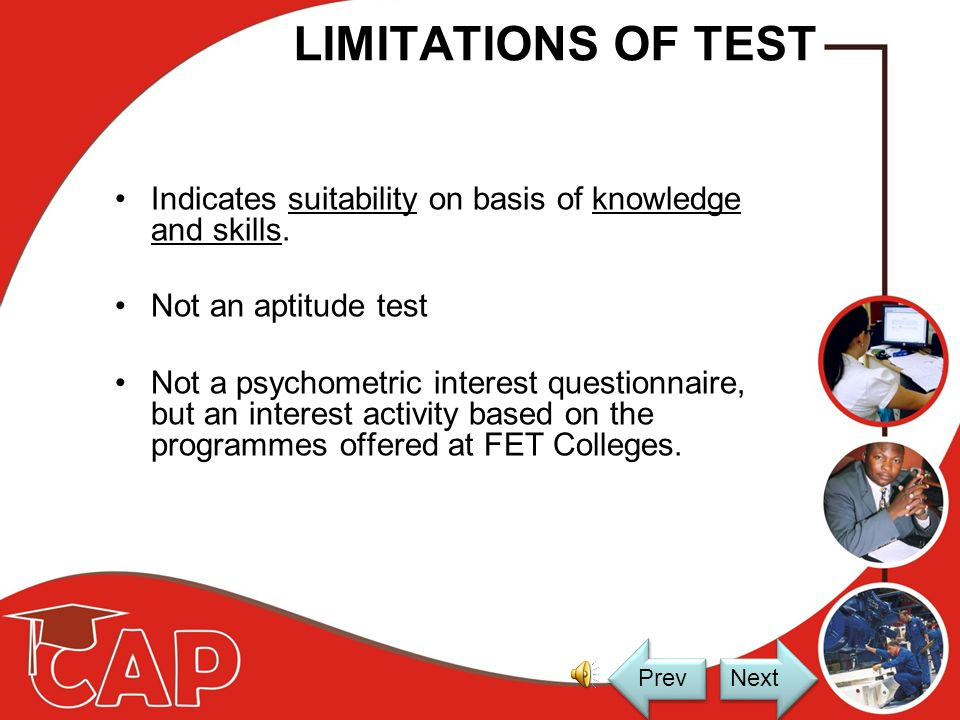 CAP TEST DESCRIPTION Open License: The College has an open license to test as many prospective students as they wish. The College only pays for the ac