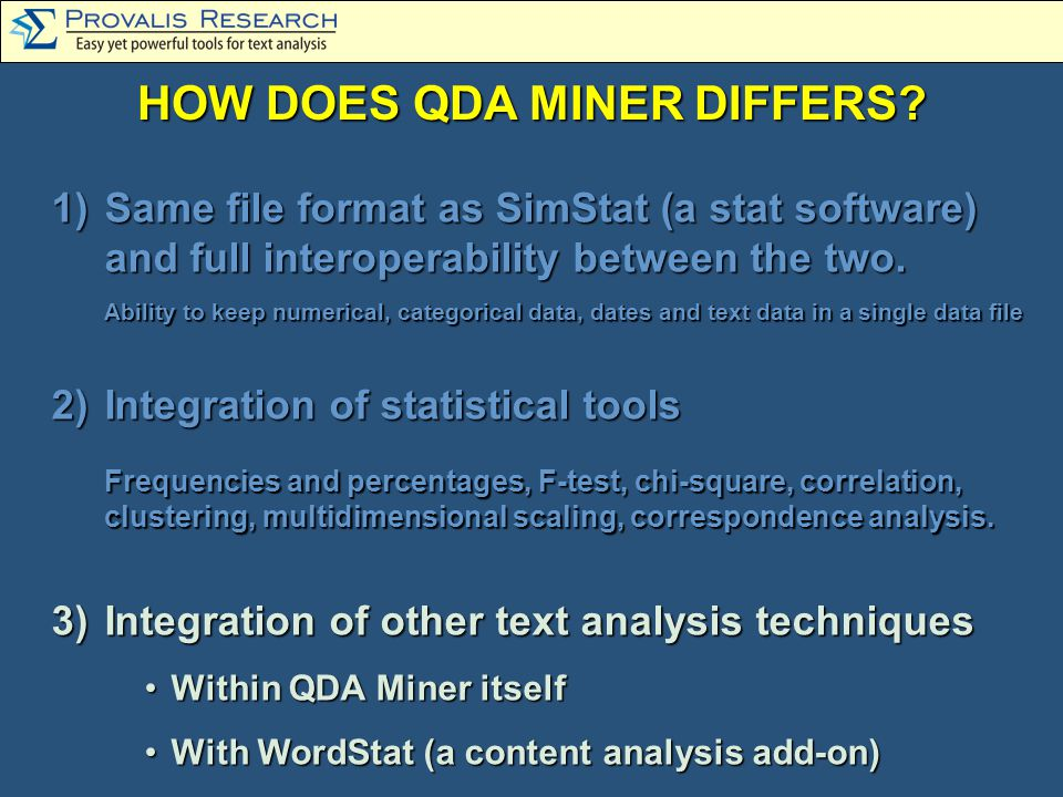 1)Same file format as SimStat (a stat software) and full interoperability between the two.