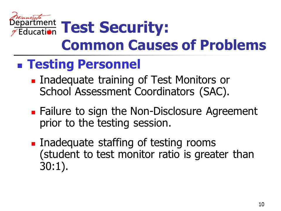 10 Testing Personnel Inadequate training of Test Monitors or School Assessment Coordinators (SAC).