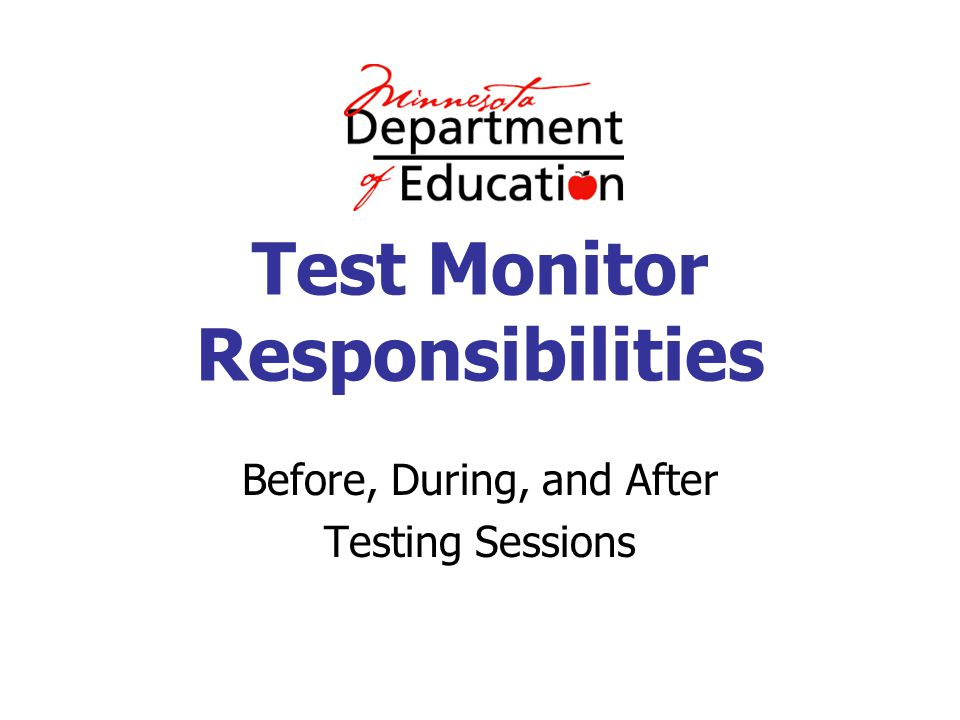 Test Monitor Responsibilities Before, During, and After Testing Sessions