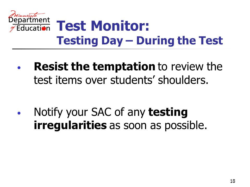19 Activities Prohibited During Testing Posting visual aids that directly relate to test content.