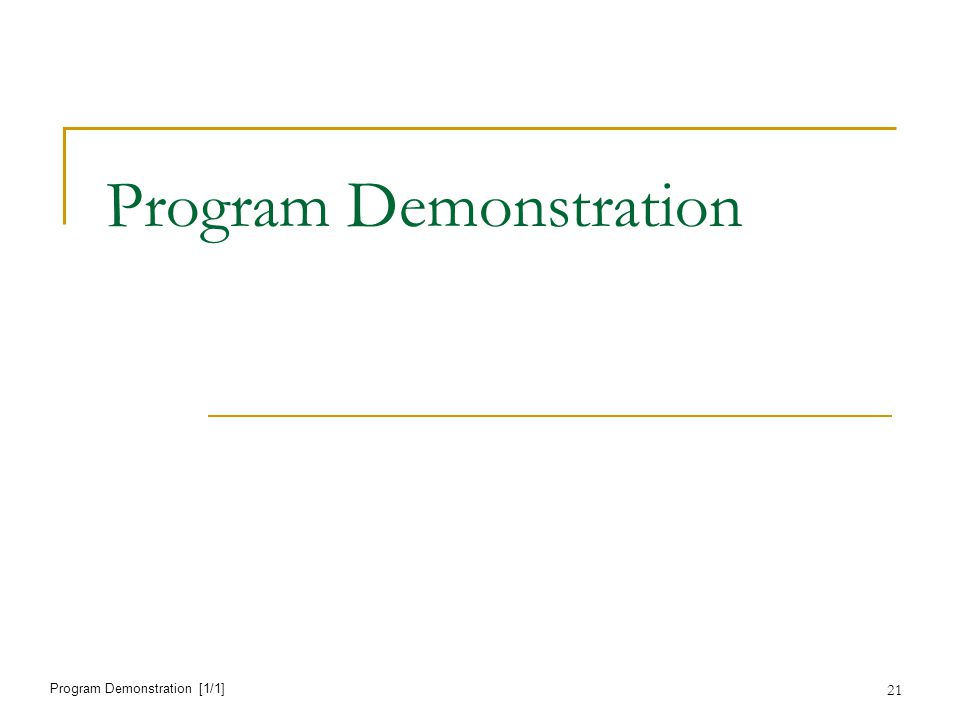 21 Program Demonstration Program Demonstration [1/1]