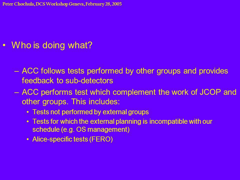 Peter Chochula, DCS Workshop Geneva, February 28, 2005 PVSS Performance Tests Tests performed in the frames of the SUP –Communication between 130 PVSS systems.