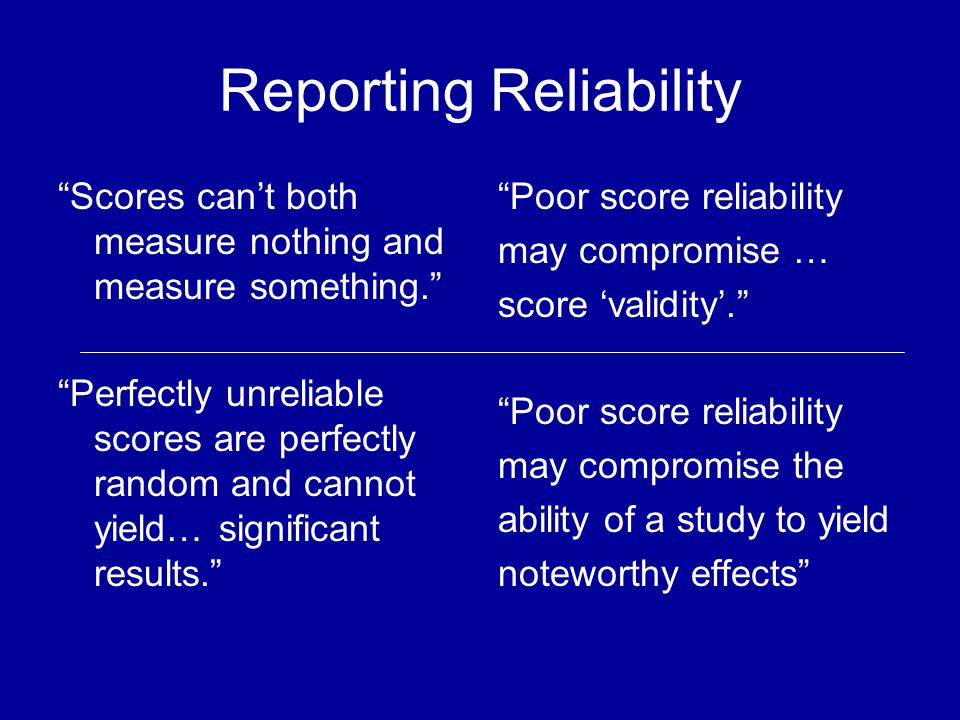 Reporting Reliability Scores cant both measure nothing and measure something.