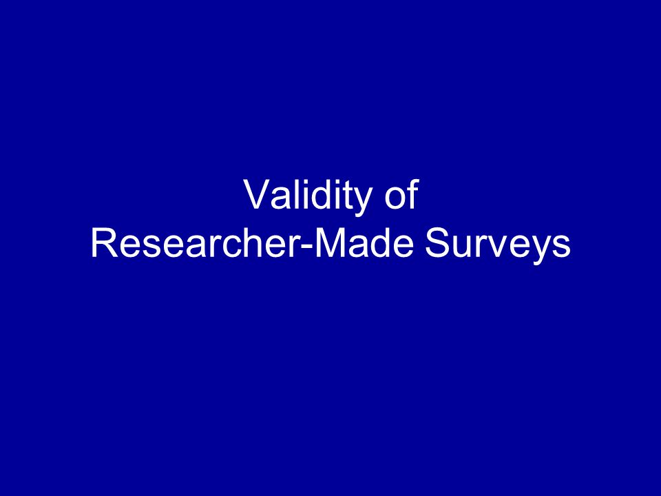 Validity of Researcher-Made Surveys