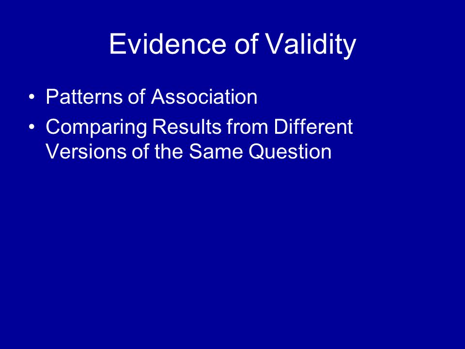 Evidence of Validity Patterns of Association Comparing Results from Different Versions of the Same Question