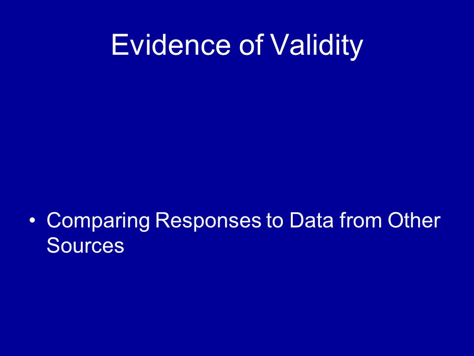 Comparing Responses to Data from Other Sources Evidence of Validity