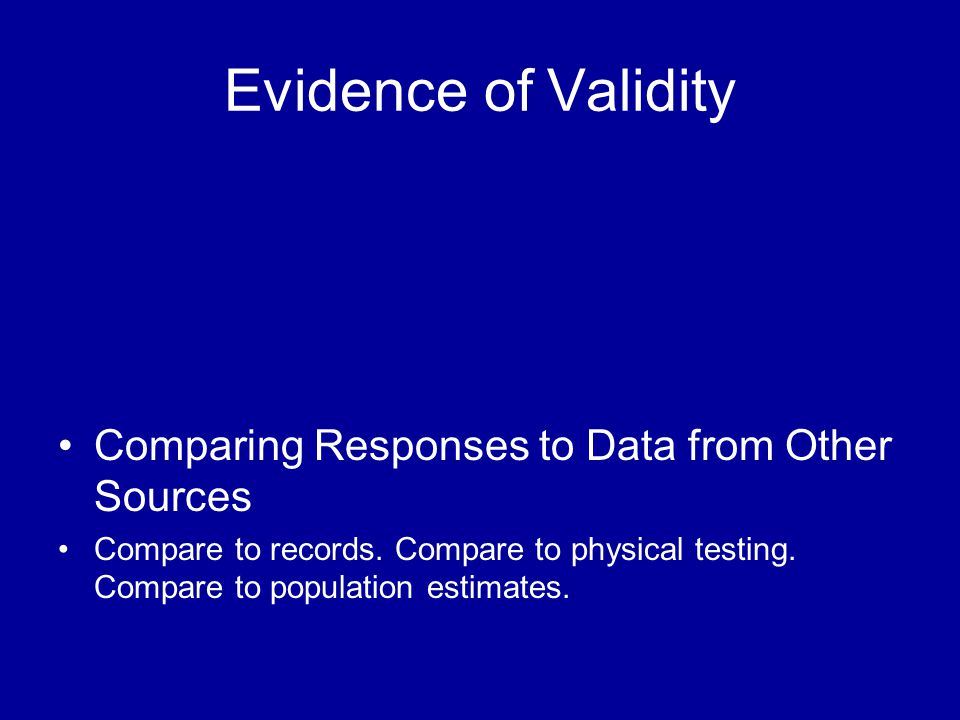 Comparing Responses to Data from Other Sources Compare to records.