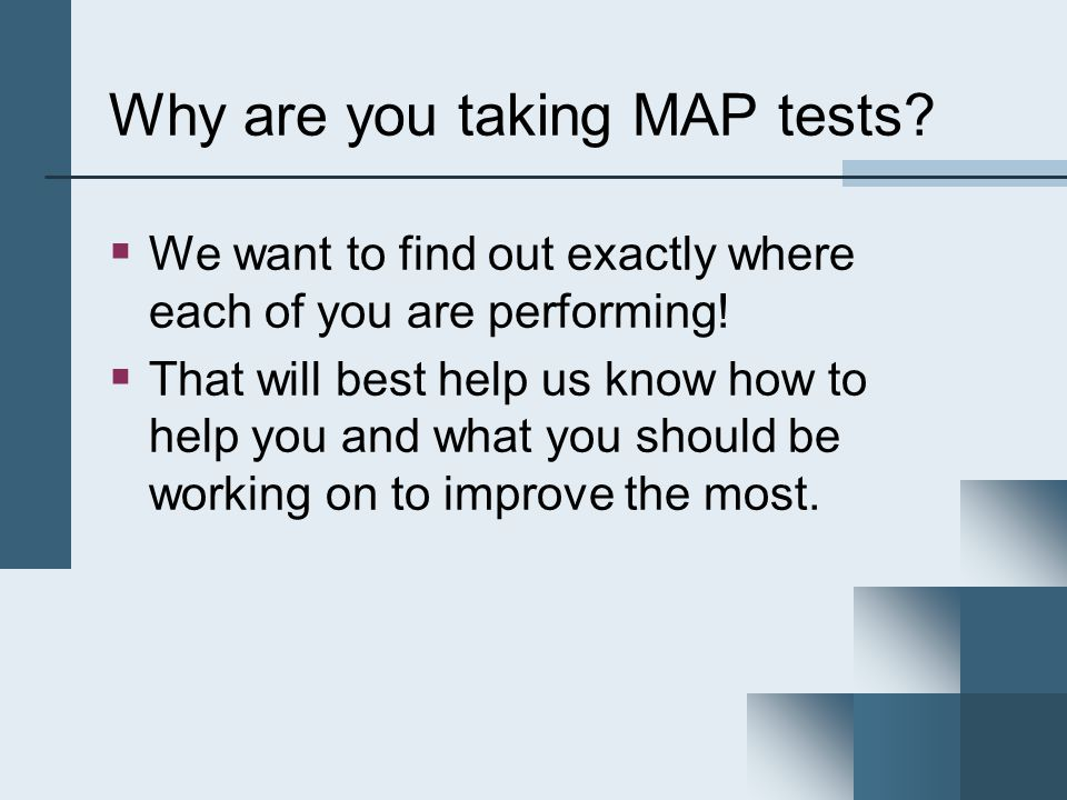 To take the test: You are not expected to know the answer to every question – use your best test-taking strategies.