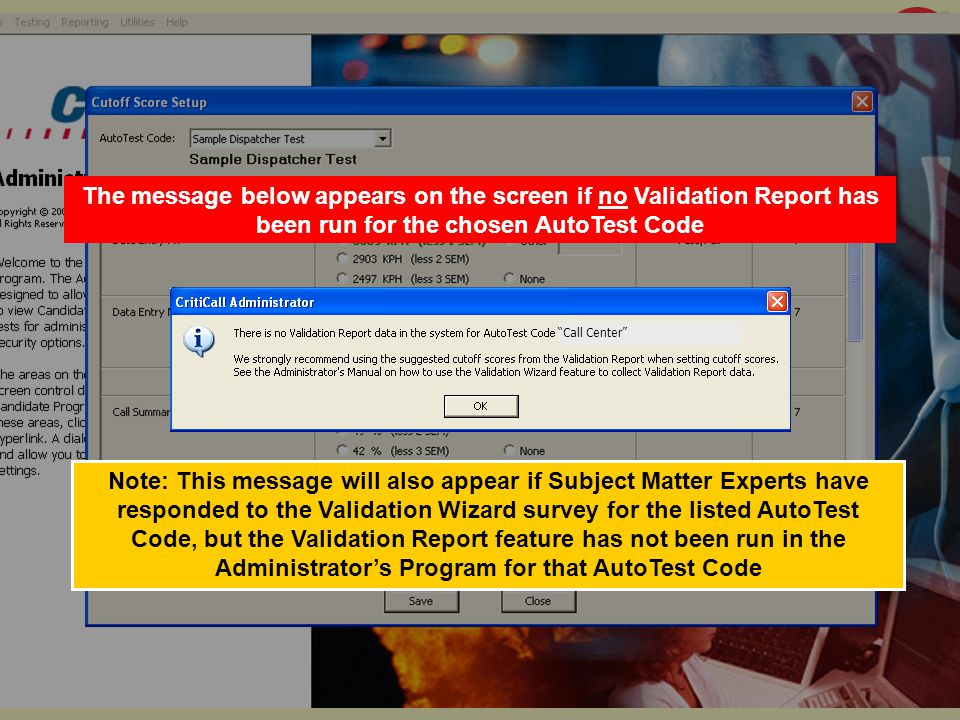 Call Center Note: This message will also appear if Subject Matter Experts have responded to the Validation Wizard survey for the listed AutoTest Code,