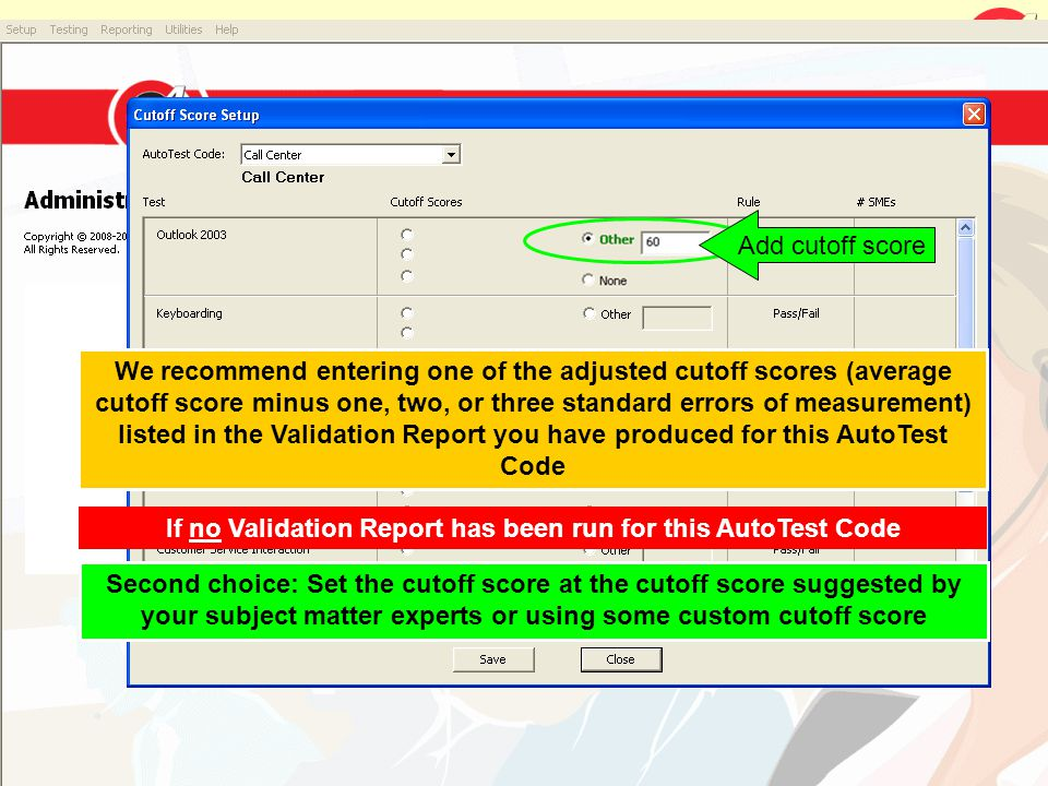 If no Validation Report has been run for this AutoTest Code We recommend entering one of the adjusted cutoff scores (average cutoff score minus one, t
