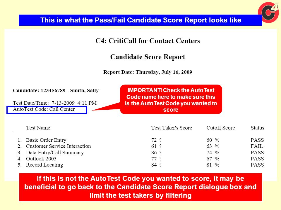 This is what the Pass/Fail Candidate Score Report looks like IMPORTANT! Check the AutoTest Code name here to make sure this is the AutoTest Code you w