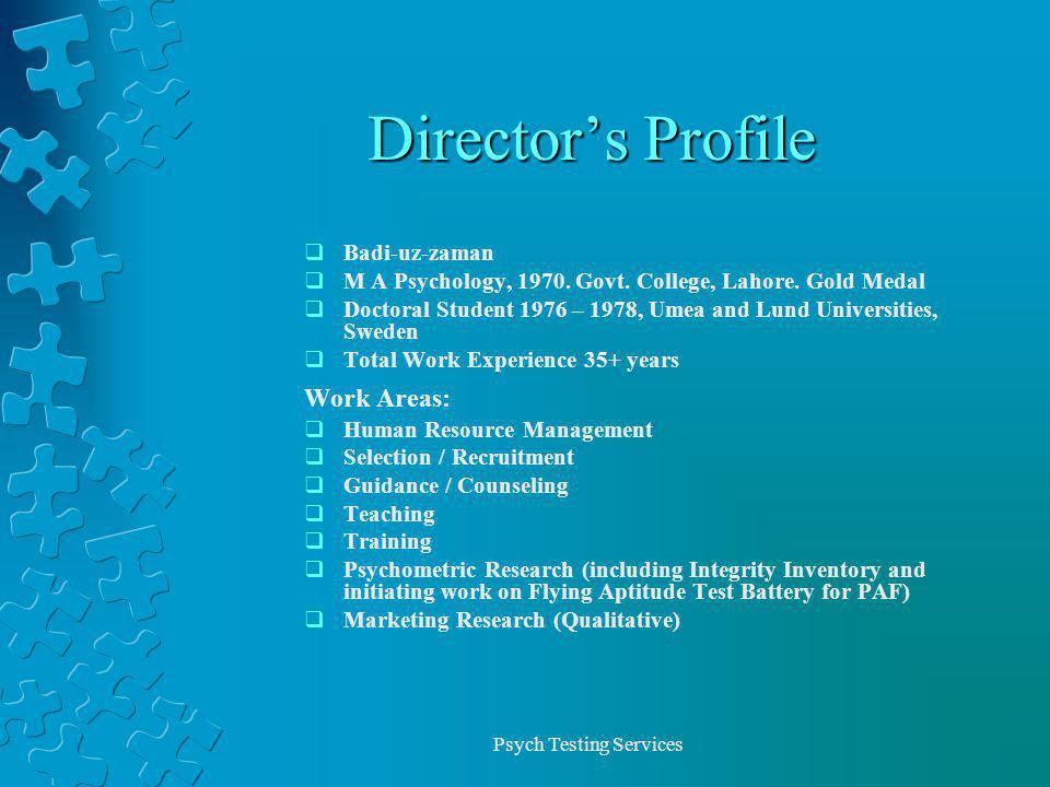 Psych Testing Services Directors Profile Badi-uz-zaman M A Psychology, 1970.