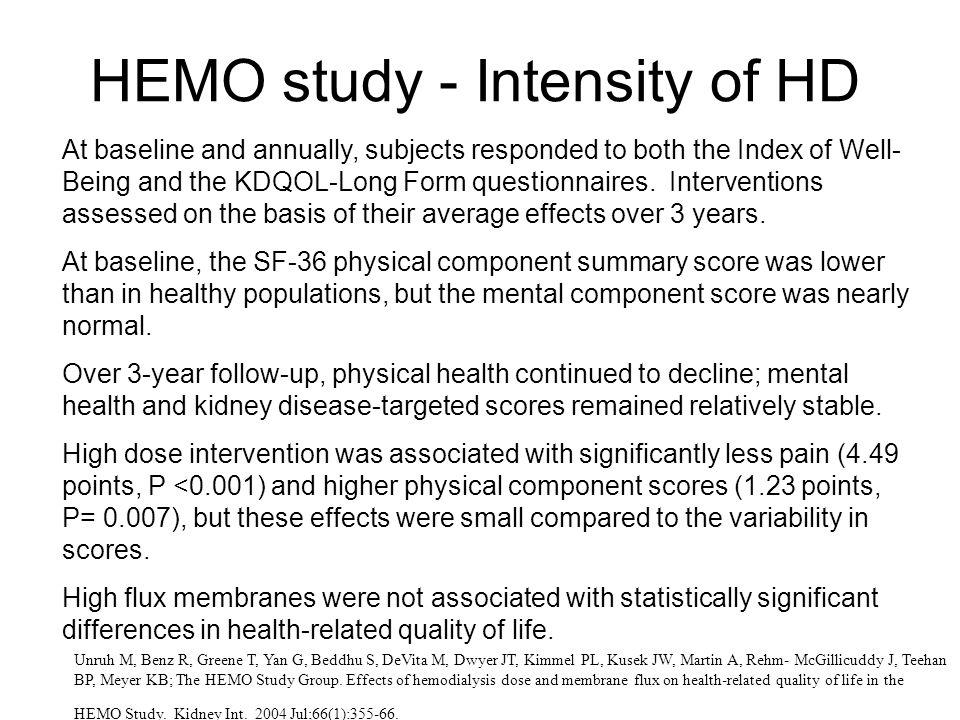 HEMO study - Intensity of HD Unruh M, Benz R, Greene T, Yan G, Beddhu S, DeVita M, Dwyer JT, Kimmel PL, Kusek JW, Martin A, Rehm- McGillicuddy J, Teeh
