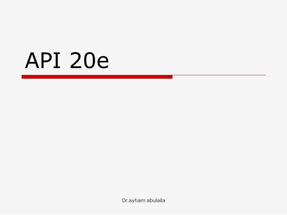 Dr.ayham abulaila API 20e