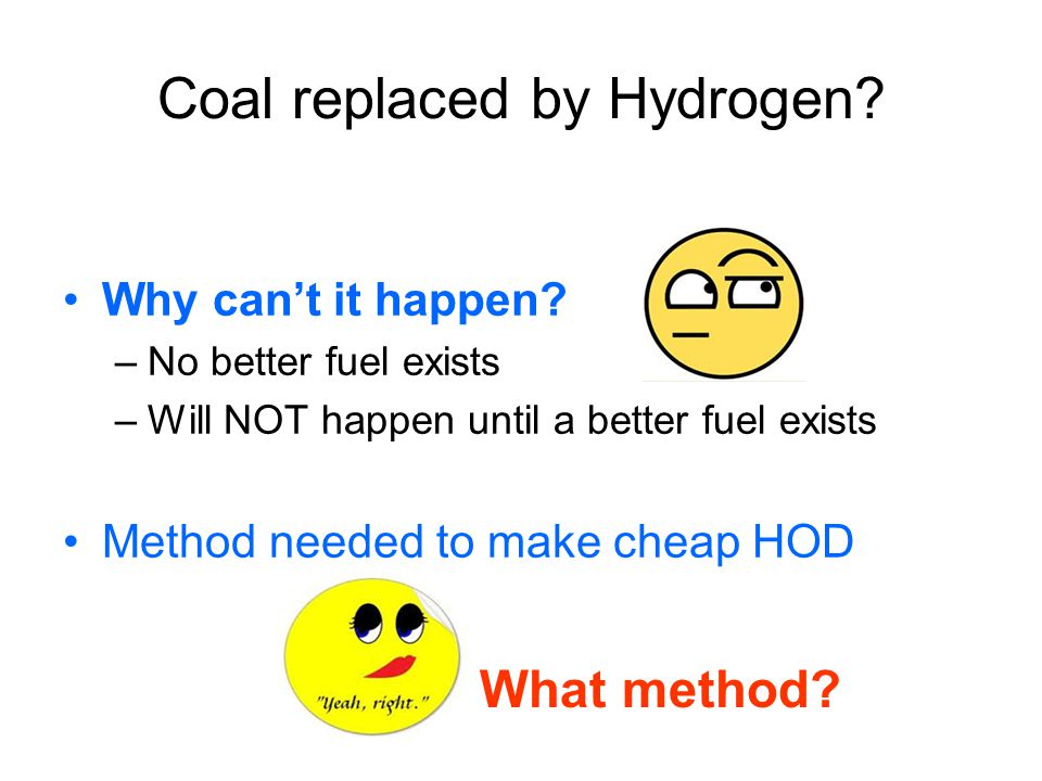 Coal replaced by Hydrogen.Why cant it happen.